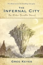 The Infernal City: An Elder Scrolls Novel Cover Image