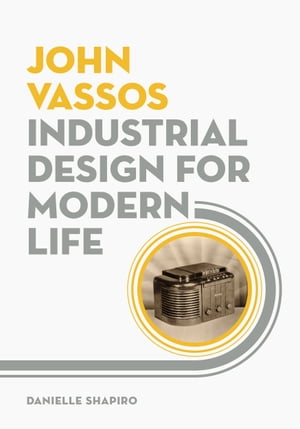 John Vassos Industrial Design for Modern Life