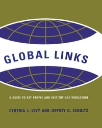 Global Links: A Guide to People and Institutions Worldwide
