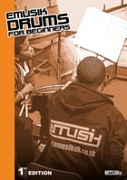 EMUSIK Drums for Beginners: 1st Edition by Nadine Lee