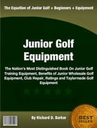 Junior Golf Equipment by Richard D. Barker