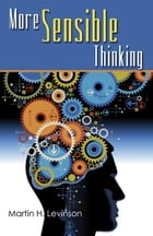 More Sensible Thinking by Martin Levinson