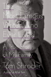 The Most Famous Writer Who Ever Lived: A True Story of My Family