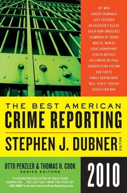 Book Selections from The Best American Crime Reporting 2010 by Otto Penzler