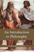 An Introduction to Philosophy by George Stuart Fullerton