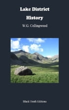 Lake District History: Black Heath History, Travel and Regional by W.G. Collingwood