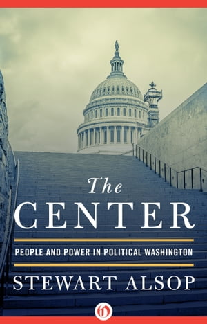The Center People and Power in Political Washington