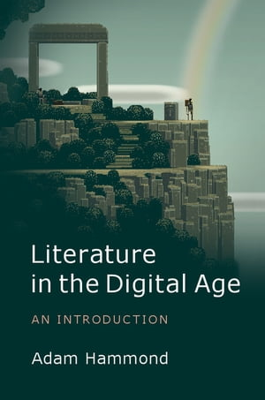 Literature in the Digital Age An Introduction