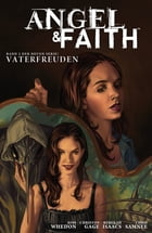 Angel & Faith, Bd. 2: Vaterfreuden by Christos Gage