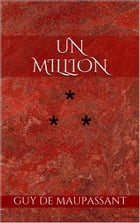Un million by Guy de Maupassant