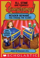 Give Yourself Goosebumps: Under the Magician's Spell by R. L. Stine