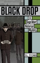 Black Drop: A Sage Adair Historical Mystery by S. L. Stoner