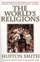 The World's Religions, Revised and Updated: A Concise Introduction by Huston Smith