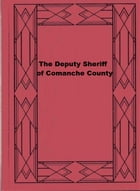 The Deputy Sheriff of Comanche County by Edgar Rice Burroughs