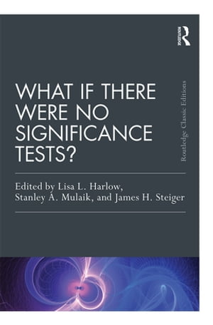 What If There Were No Significance Tests? Classic Edition
