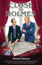 Close To Holmes by Alistair Duncan