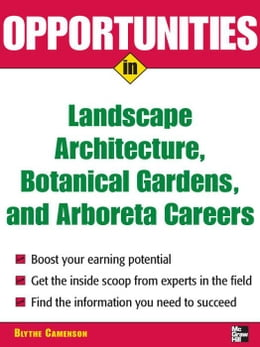 Book Opportunities in Landscape Architecture, Botanical Gardens and Arboreta Careers by Camenson, Blythe