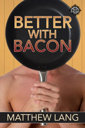 Better with Bacon by Matthew Lang