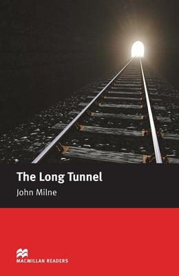 Book The Long Tunnel: Beginner ELT/ESL Graded Reader by Milne, John