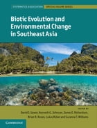 Biotic Evolution and Environmental Change in Southeast Asia by David Gower