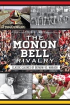 The Monon Bell Rivalry: Classic Clashes of DePauw vs. Wabash by Tyler James