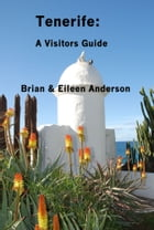 Tenerife: A Visitors Guide by Brian Anderson