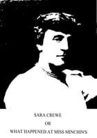 Sara Crewe Or What Happened At Miss Minchin's by Frances Hodgson Burnett
