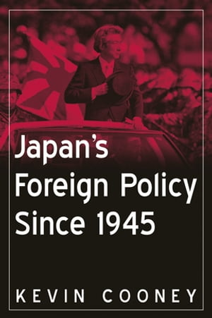 Japan's Foreign Policy Since 1945