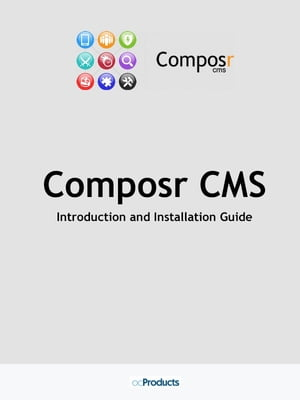 Composr CMS: Introduction and Installation Guide by Allen Ellis