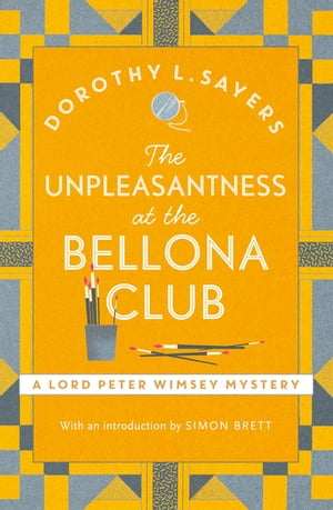The Unpleasantness at the Bellona Club Lord Peter Wimsey Book 4