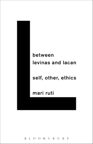 Between Levinas and Lacan Self,  Other,  Ethics