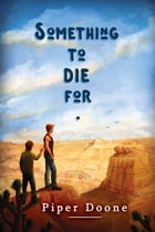 Something to Die For by Piper Doone