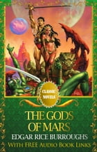 THE GODS OF MARS Classic Novels: New Illustrated by Edgar Rice Burroughs