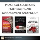 Practical Solutions for Healthcare Management and Policy (Collection) by Brett E. Trusko