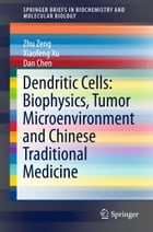 Dendritic Cells: Biophysics, Tumor Microenvironment and Chinese Traditional Medicine