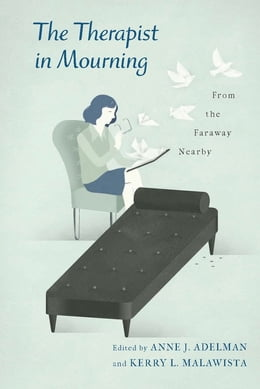 Book The Therapist in Mourning: From the Faraway Nearby by Anne Adelman