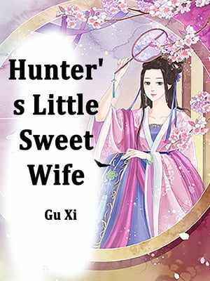 Hunter's Little Sweet Wife: Volume 7