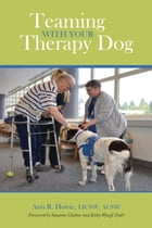 Teaming With Your Therapy Dog by Ann R. Howie