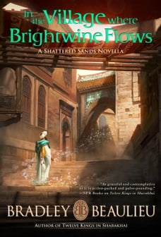 In the Village Where Brightwine Flows: The Song of the Shattered Sands