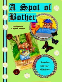 A Spot of Bother(Children's Book ages 2-8)
