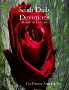 Selah Daily Devotions: Month of Febuary