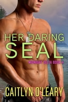 Her Daring SEAL by Caitlyn O'Leary