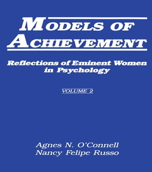 Models of Achievement Reflections of Eminent Women in Psychology,  Volume 2