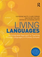 Living Languages: An Integrated Approach to Teaching Foreign Languages in Primary Schools