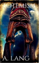 Totemism by Andrew Lang