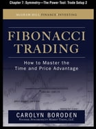 Fibonacci Trading, Chapter 7 - Symmetry--The Power Tool: Trade Setup 2 by Carolyn Boroden