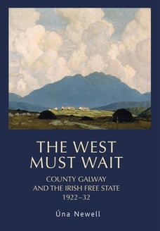 The West must wait: County Galway and the Irish Free State, 1922-32
