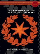 The Cherokee Nation and the Trail of Tears