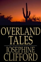 Overland Tales by Josephine Clifford