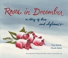 Roses in December: A Story of Love and Alzheimer's by Tom Batiuk
